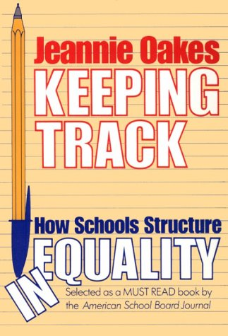 Keeping Track: How Schools Structure Inequality