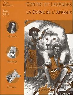 Contes et légendes de la corne de l'Afrique : paroles douces comme la soie et semelles de vent, Pinguilly, Yves