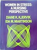 Women in Stress, Diane K. Kjervik and Ida M. Martinson, 0838598293