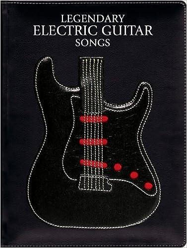 Book Legendary Electric Guitar Songs (Legendary Guitar Music)