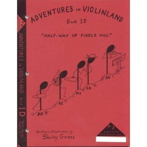 Givens, Shirley - Adventures in Violinland, Book 1D: Halfway Up Fiddle Hill