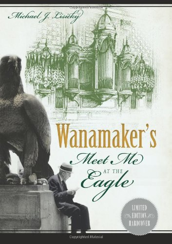 Read Online Wanamaker's: Meet Me at the Eagle (Landmarks) ebook