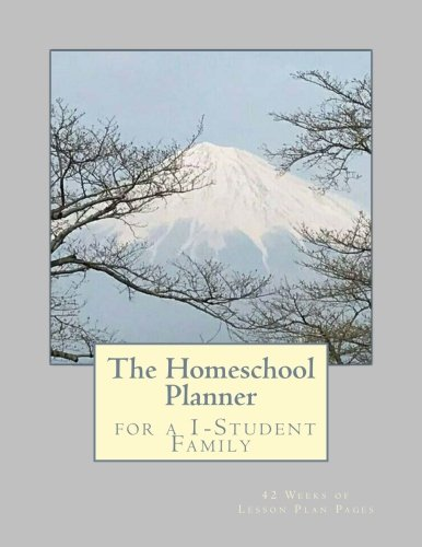 The Homeschool Planner for a 1-Student Family: 42 Weeks of Lesson Plan Pages