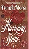 Marrying Stone, Pamela Morsi, 0515114316