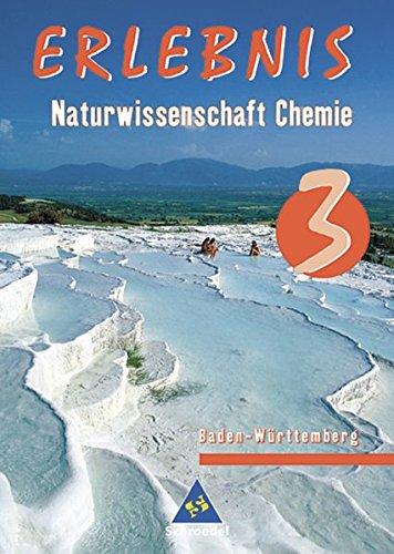 Erlebnis Naturwissenschaft - Ausgabe 2004 für Realschulen in Baden-Württemberg: Schülerband 3 Chemie