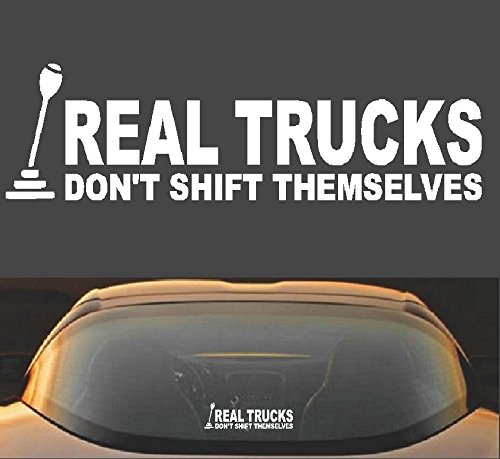 - Real Trucks Don't Shift Themselves Funny Vinyl Decal Sticker for Diesel Powerstroke Duramax 4x4 Trucks
