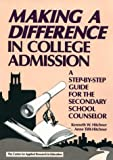 Making a Difference in College Admission, Kenneth Hitchner and Anne Tifft-Hitchner, 0876285493