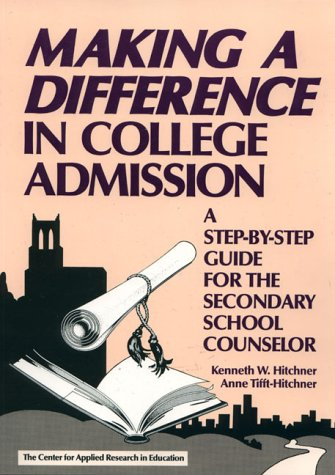 Making a Difference in College Admission: A Step-By-Step Guide for the Secondary School Counselor