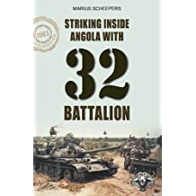 Striking Inside Angola with 32 Battalion