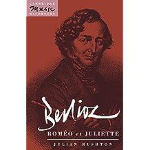 Berlioz: Roméo et Juliette (Cambridge Music Handbooks)