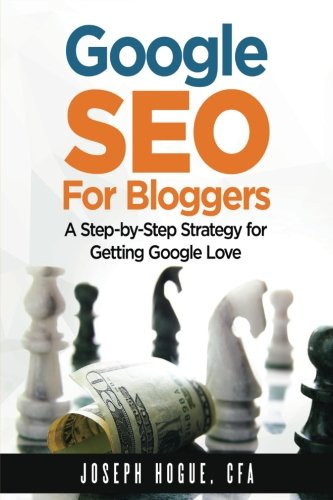 Pdf Computers Google SEO for Bloggers: Easy Search Engine Optimization and Website marketing for Google Love