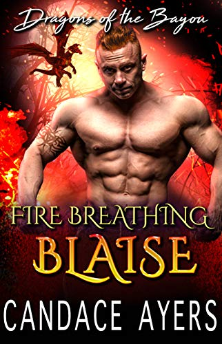 Fire Breathing Blaise (Dragons of the Bayou Book 3)