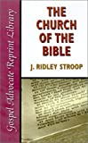 Church of the Bible, J. Ridley Stroop, 0892255218