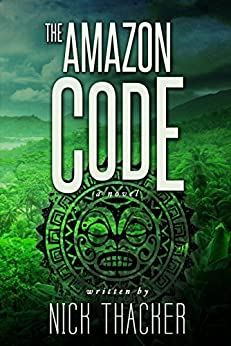The Amazon Code (Harvey Bennett Thrillers Book 2) by [Thacker, Nick]