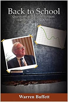 Back to School: Question & Answer Session with Business Students by Warren Buffett (2008-12-12)