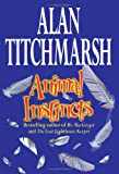 Animal Instincts, Alan Titchmarsh, 0743224078