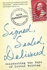 Signed, Sealed, Delivered: Celebrating the Joys of Letter Writing Paperback