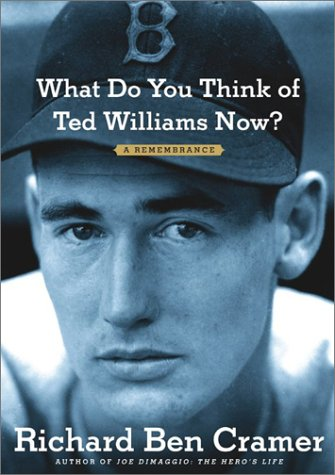 Download What Do You Think of Ted Williams Now?: A Remembrance pdf
