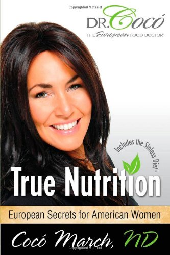 True Nutrition: European Secrets for American Women