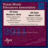 2011 Texas Music Educators Association: All-State Women's Choir  and  All-State Men's Choir