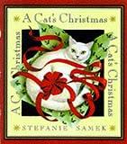 A Cat's Christmas, Stefanie Samek, 0452276306