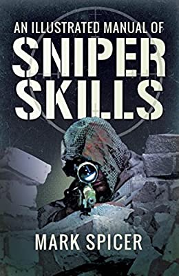 Illustrated Manual of Sniper Skills by Pen and  Sword Military