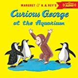 Curious George at the Aquarium, H. A. Rey and Margaret Rey, 054417674X