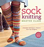 Sock Knitting Master Class: Innovative Techniques + Patterns from Top Designers: more info