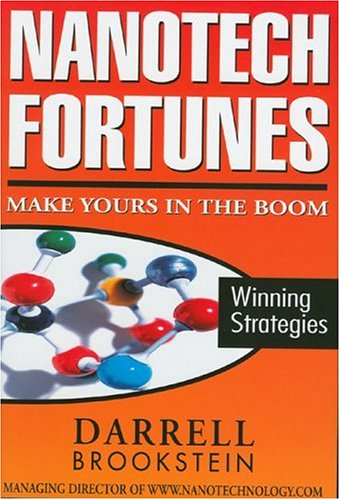 Nanotech Fortunes: Make Yours in the Boom: Winning Strategies