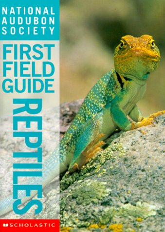 Reptiles (National Audubon Society First Field Guide)