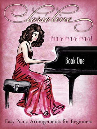 Lorie Line - Practice, Practice, Practice!: Easy Piano Arrangements for Beginners (Lorie Line Sheet Music compare prices)