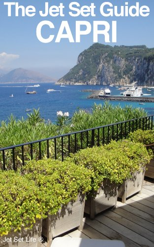 The Jet Set Travel Guide to Capri, Italy 2013