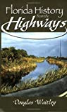 Florida History from the Highways, Douglas Waitley, 1561643157