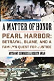 Image of A Matter of Honor: Pearl Harbor: Betrayal, Blame, and a Family's Quest for Justice