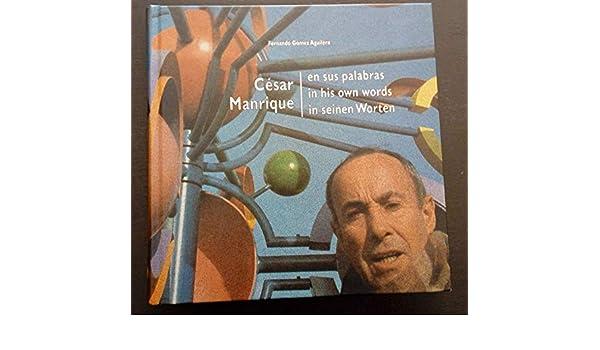 Cesar Manrique en sus palabras: Amazon.es: Fernando Gómez Aguilera: Libros