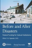 Before and after Disasters: Federal Funding for Cultural Institutions (FEMA 533 / September 2005), U. S. Department Security and Federal Emergency Agency, 1482377179