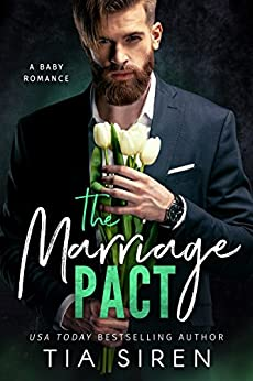 The Marriage Pact: A Baby Romance by [Siren, Tia]