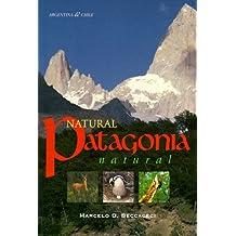 Natural Patagonia/Patagonia Natural: Argentina & Chile