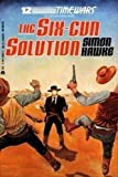 Six-Gun Solution, Simon Hawke, 0441768512