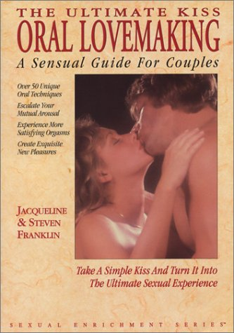 The Ultimate Kiss: Oral Lovemaking, A Sensual Guide for Couples (Sexual Enrichment Series) by Brand: Media Press