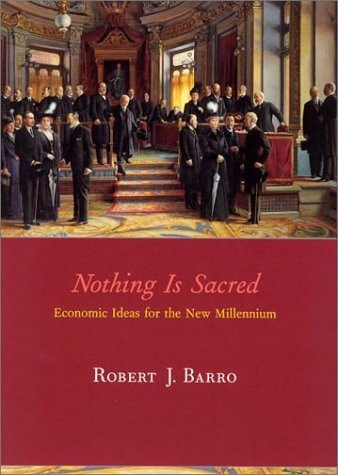 Nothing is Sacred: Economic Ideas for the New Millennium (MIT Press)