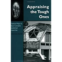 Appraising the Tough Ones: Creative Ways to Value Complex Residential Properties
