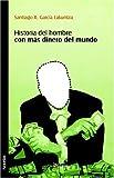 Historia Del Hombre con Mas Dinero Del M, San Garcia Lakuntza, 1597541494