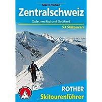 Zentralschweiz: Zwischen Rigi und Gotthard. 53 Skitouren (Rother Skitourenführer)