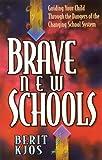"""""""Brave New Schools"""" av Berit Kjos"""