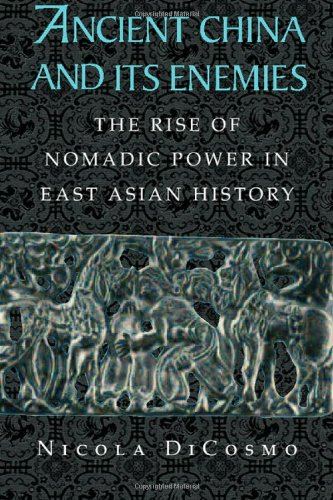 Ancient China and its Enemies: The Rise of Nomadic Power in East Asian - China Ancient Great