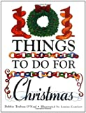 101 Things to Do for Christmas, Debbie Trafton O'Neal, 0806627921
