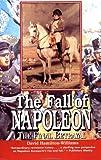 The Fall of Napoleon, David Hamilton-Williams, 0471160776