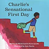 Charlie's Sensational First Day