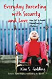 Everyday Parenting with Security and Love: Using PACE to Provide Foundations for Attachment